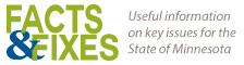 Facts & Fixes - Useful information on key issues for the state of Minnesota